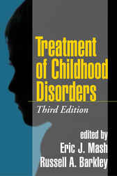 Treatment of Childhood Disorders, Third Edition by Eric J. Mash