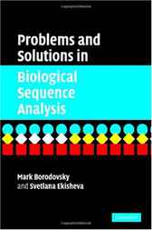 Problems and Solutions in Biological Sequence Analysis by Mark Borodovsky