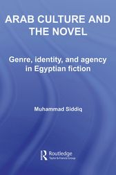 Arab Culture and the Novel by Muhammad Siddiq