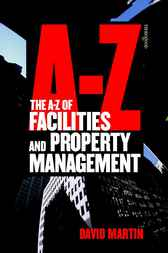 The A-Z of Facilities and Property Management by David Martin