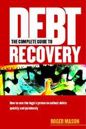 The Complete Guide to Debt Recovery by Roger Mason