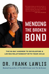 Mending the Broken Bond by Frank Lawlis