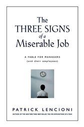 The Three Signs of a Miserable Job by Patrick M. Lencioni