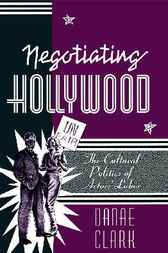 Negotiating Hollywood by Danae Clark