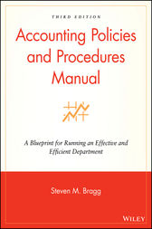 Accounting Policies and Procedures Manual by Steven M. Bragg