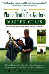 The Plane Truth for Golfers Master Class by Jim Hardy