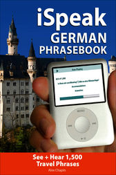 iSpeak German Phrasebook by Alex Chapin
