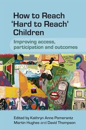 How to Reach 'Hard to Reach' Children by Kathryn Pomerantz