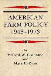 American Farm Policy, 1948-1973 by Willard W. Cochrane