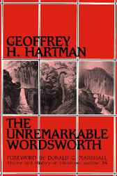 Unremarkable Wordsworth by Geoffrey H. Hartman