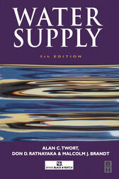 Water Supply by Ratnayaka;  Alan C. Twort;  Don D. Ratnayaka;  Malcolm J. Brandt