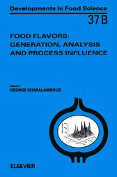 Food Flavors: Generation, Analysis and Process Influence by G. Charalambous