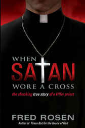 When Satan Wore A Cross by Fred Rosen