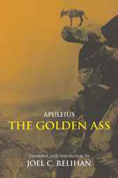 The Golden Ass by Apuleius;  Joel C. Relihan