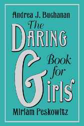 The Daring Book for Girls by Andrea J. Buchanan