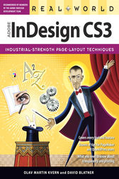 Real World Adobe InDesign CS3 by Olav Martin Kvern