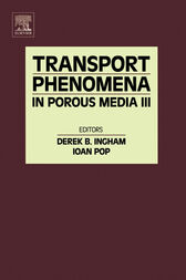 Transport Phenomena in Porous Media III by Derek B Ingham