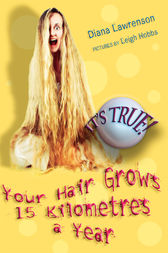 It's True! Your Hair Grows 15 Kilometres a Year by Diana Lawrenson