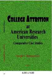 College Attrition at American Research Universities by Joseph C. Hermanowicz