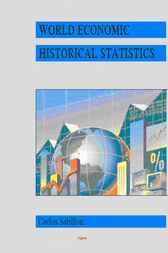 World Economic Historical Statistics by Carlos Sabillon