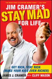 Jim Cramer's Stay Mad for Life by James J. Cramer
