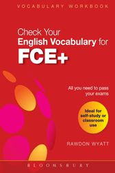 Check Your English Vocabulary for FCE + by Rawdon Wyatt