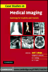 Case Studies in Medical Imaging by A. T. Ahuja
