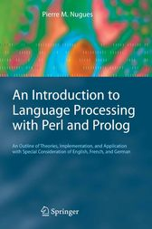 An Introduction to Language Processing with Perl and Prolog by Pierre M. Nugues