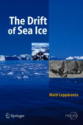 The Drift of Sea Ice by Matti Leppäranta