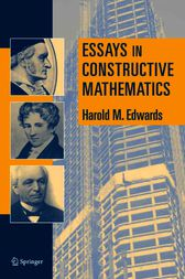 Essays in Constructive Mathematics by Harold M. Edwards