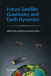 Future Satellite Gravimetry and Earth Dynamics by Jakob Flury