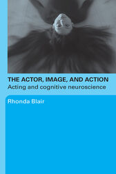 The Actor, Image, and Action by Rhonda Blair