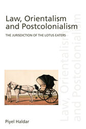 Law, Orientalism and Postcolonialism by Piyel Haldar