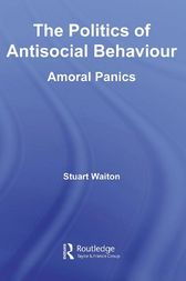 The Politics of Antisocial Behaviour by Stuart Waiton