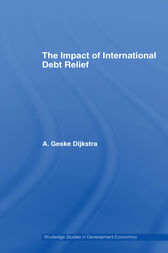 The Impact of International Debt Relief by A. Geske Dijkstra