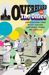 Overheard in the Office by S. Morgan Friedman