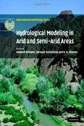 Hydrological Modelling in Arid and Semi-Arid Areas by Howard Wheater