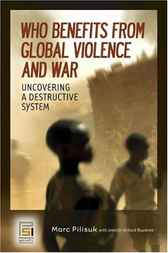 Who Benefits from Global Violence and War