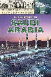 The History of Saudi Arabia by Wayne H. Bowen