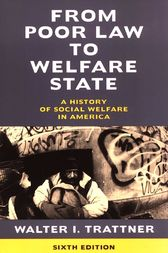 From Poor Law to Welfare State, 6th Edition by Walter I. Trattner