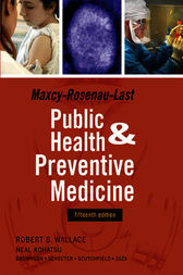 Maxey-Rosenau-Last Public Health and Preventive Medicine: Fifteenth Edition by Robert Wallace