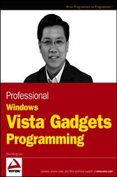 Professional Windows Vista Gadgets Programming by Wei-Meng Lee