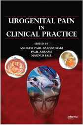 Urogenital Pain in Clinical Practice by Andrew P. Baranowski