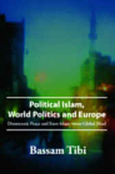 Political Islam, World Politics and Europe