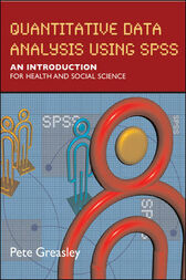Quantitative Data Analysis Using SPSS by Pete Greasley
