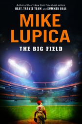 The Big Field by Mike Lupica