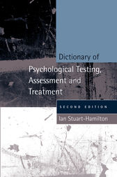 Dictionary of Psychological Testing, Assessment and Treatment by Ian Stuart-Hamilton