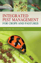 Integrated Pest Management for Crops and Pastures by Paul Horne
