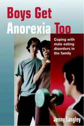 Boys Get Anorexia Too by Jenny Langley