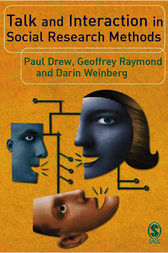 Talk and Interaction in Social Research Methods by Paul Drew